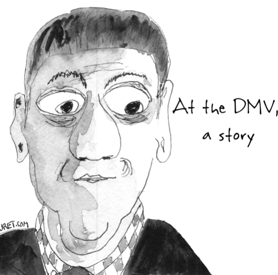 A the DMV.  A Story for Sunday March 29, 2015