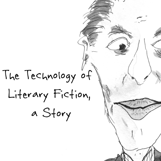 The Technology of Literary Fiction September 27, 2015