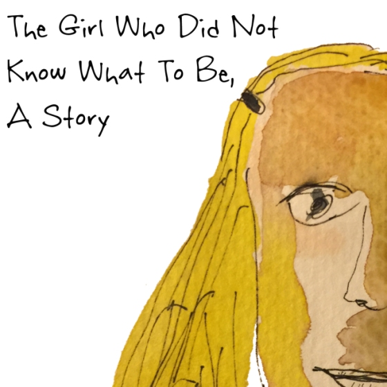 The Girl Who Did Not Know What To Be October 11, 2015
