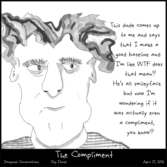 The Compliment April 21, 2016