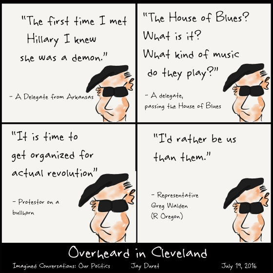 Overheard in Cleveland July 19, 2016