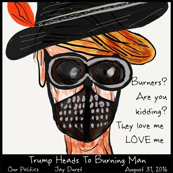 Burning Trump August 31, 2016