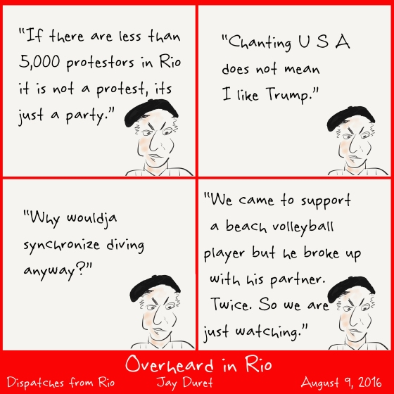 Overheard in Rio August 9, 2016