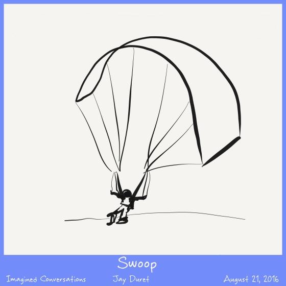 Swoop August 21, 2016