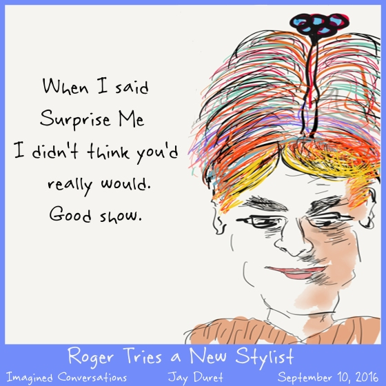 Roger Tries a New Stylist September 10, 2016