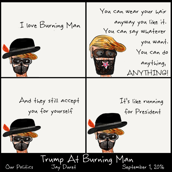 Trump at Burning Man September 1, 2016