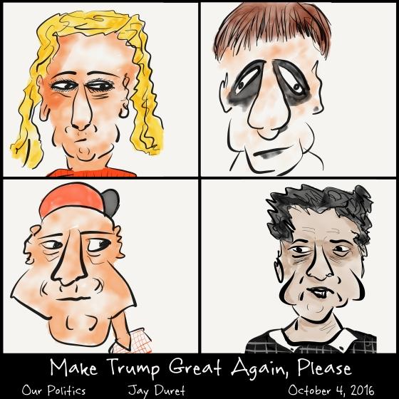 Make Trump Great Again. Please October 4, 2016