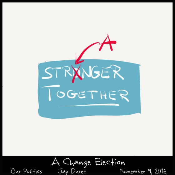 A Change Election November 9, 2016