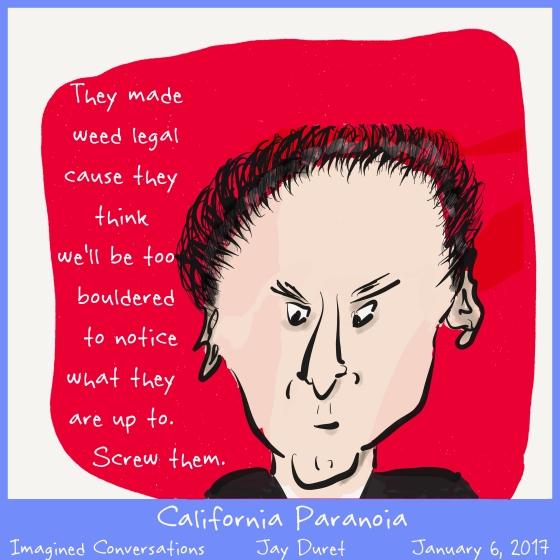 California Paranoia January 6, 2017