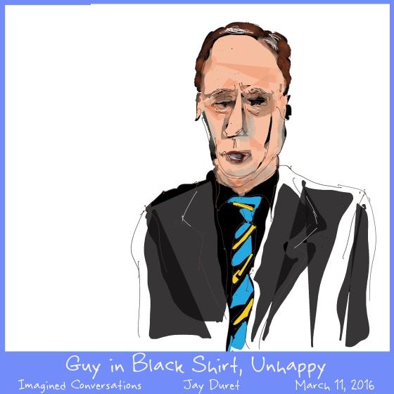 Guy in Black Shirt, Unhappy